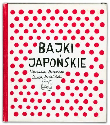 Bajki Japońskie | Aleksandra Machowiak, Daniel Mizieliński
