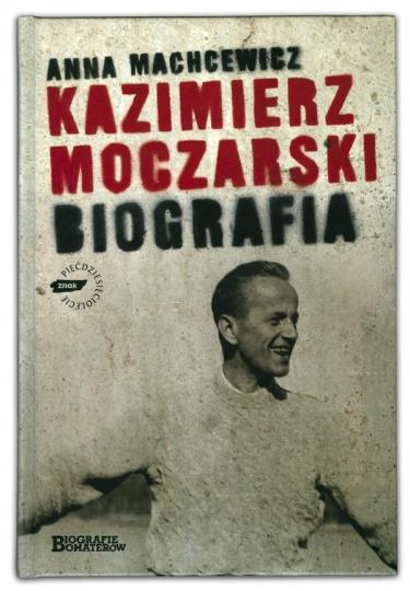 Kazimierz Moczarski biografia | Anna Machcewicz