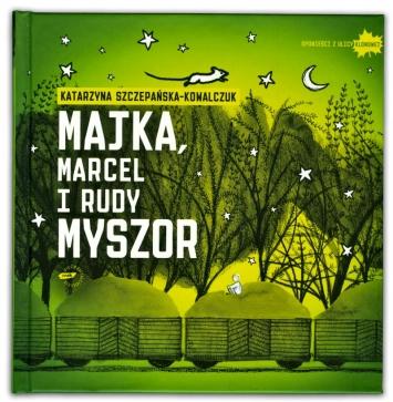 Majka, marcel i rudy myszor | Katarzyna Szczepańska-Kowalczuk