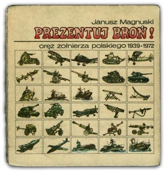Prezentuj broń | Janusz Magnuski