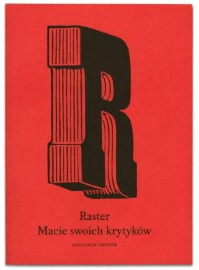 Raster | Macie swoich krytyków