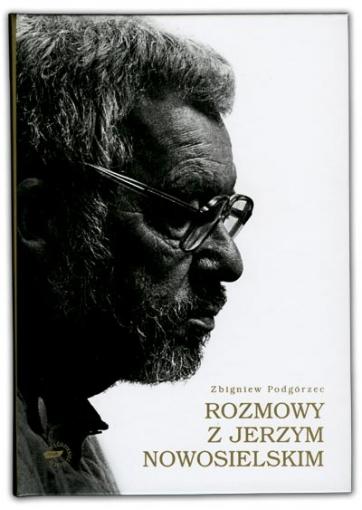 Rozmowy z Jerzym Nowosielskim | Zbigniew Podgorzec