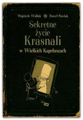 Sekretne życie krasnali w wielkich kapeluszach | Wojciech Widłak, Paweł Pawlak