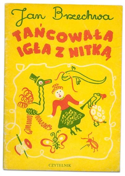 Tańcowała igła z nitką | Jan Brzechwa | Franciszka Themersonowa